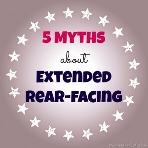 5 Myths About Extended Rear-facing
