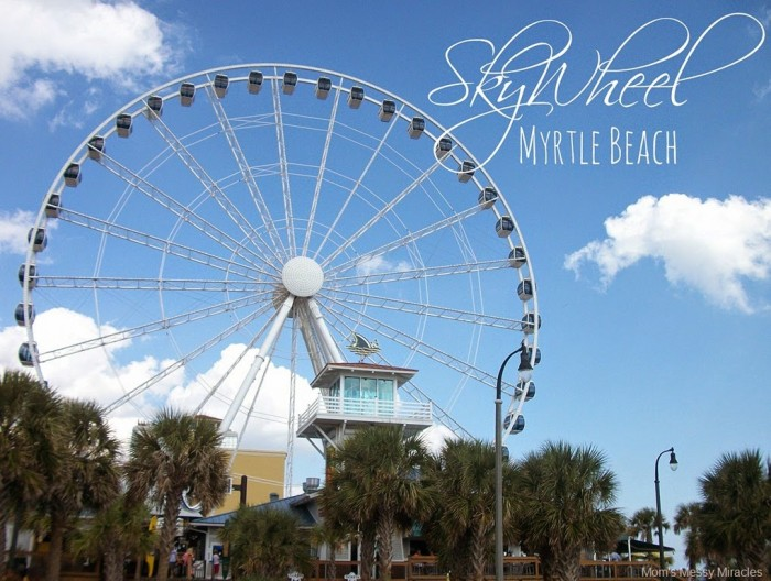 You need to do the SkyWheel when you're in Myrtle Beach!