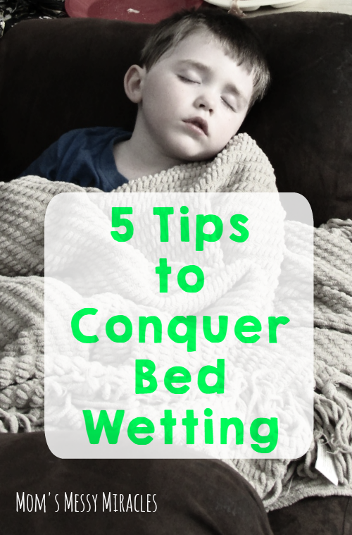 Conquer Bed Wetting with these 5 tips!