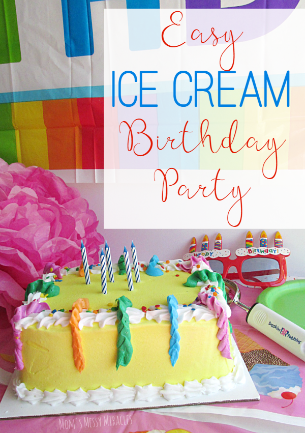 Throw An Easy Ice Cream Birthday Party Who Doesnt Love