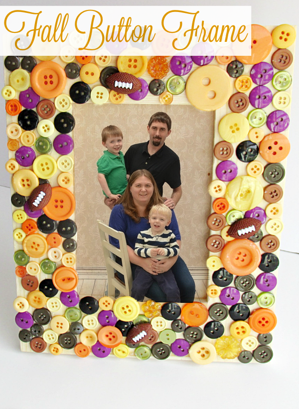 Fall Button Frame is fun to make and looks great with a family picture in it! These would make great gifts or an easy craft for girls night in!