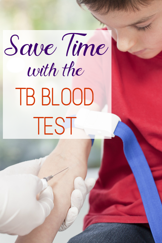 Save Time TB Blood Test! There's a new way to test for TB! The TB Blood Test only requires one visit to the doctor and is more accurate than the 110 year old skin test!