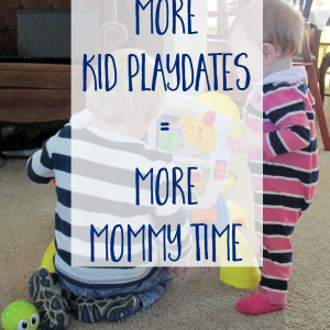 Kid Playdates = Mommy Time