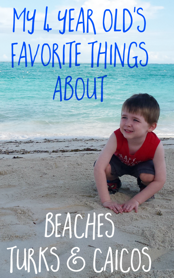 4 Year Old's Favorite Things About Beaches Turks & Caicos