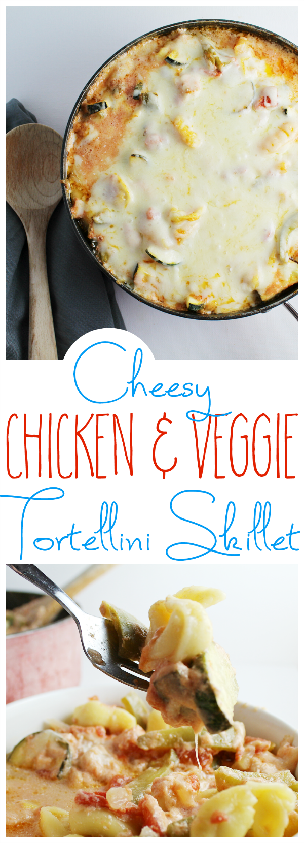 Cheesy Chicken & Veggie Tortellini Skillet is perfect for a tasty comfort food without all the fuss!