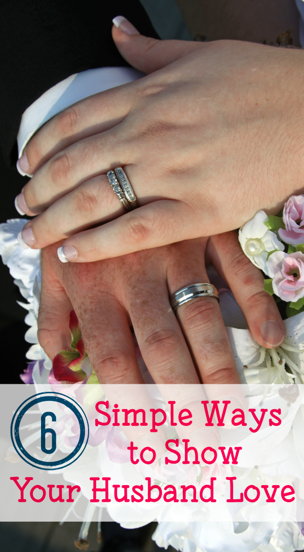 Simple Ways to Show Your Husband Love - There are very simple ways you can show your husband love, it's just a matter of implementing them.
