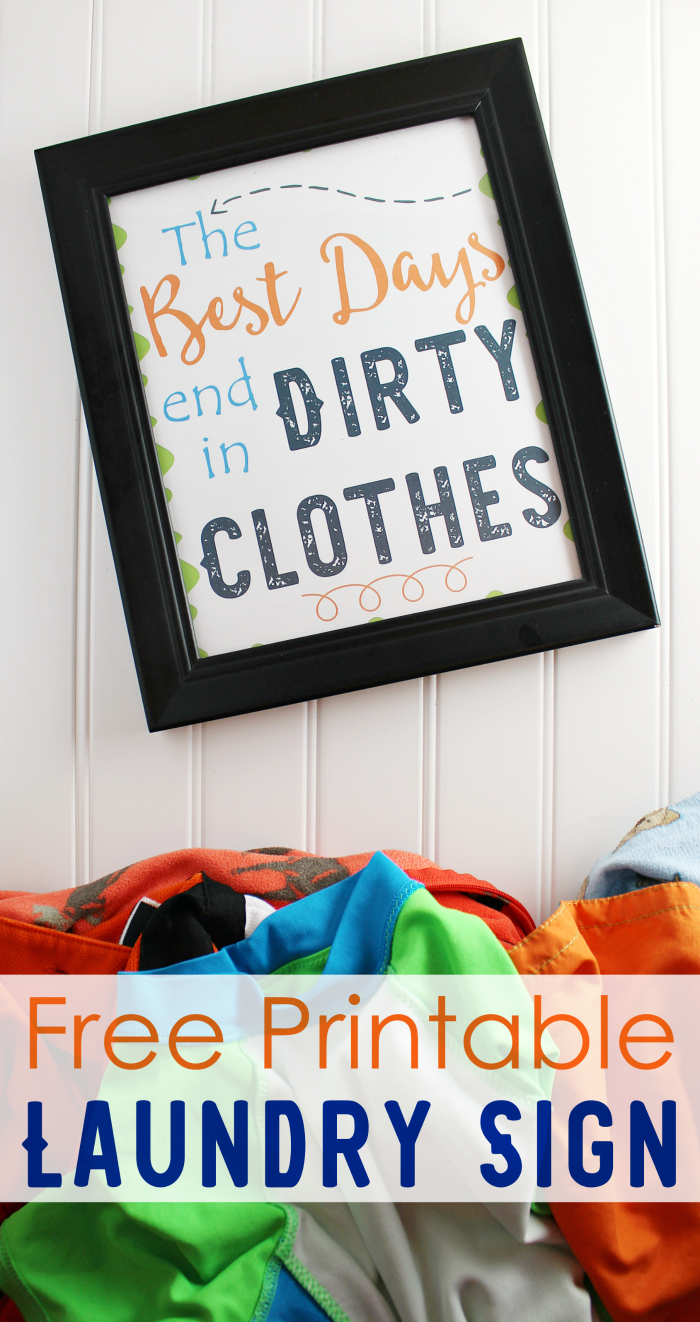 Free Printable Laundry Sign to remind you that the best days end in dirty clothes!