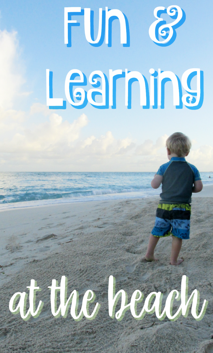 """Fun and Learning at the Beach - A beach trip is so much more than swimming and sunbathing. With some creativity, your day at the beach can be an exciting adventure with a few """"teachable moments""""."""
