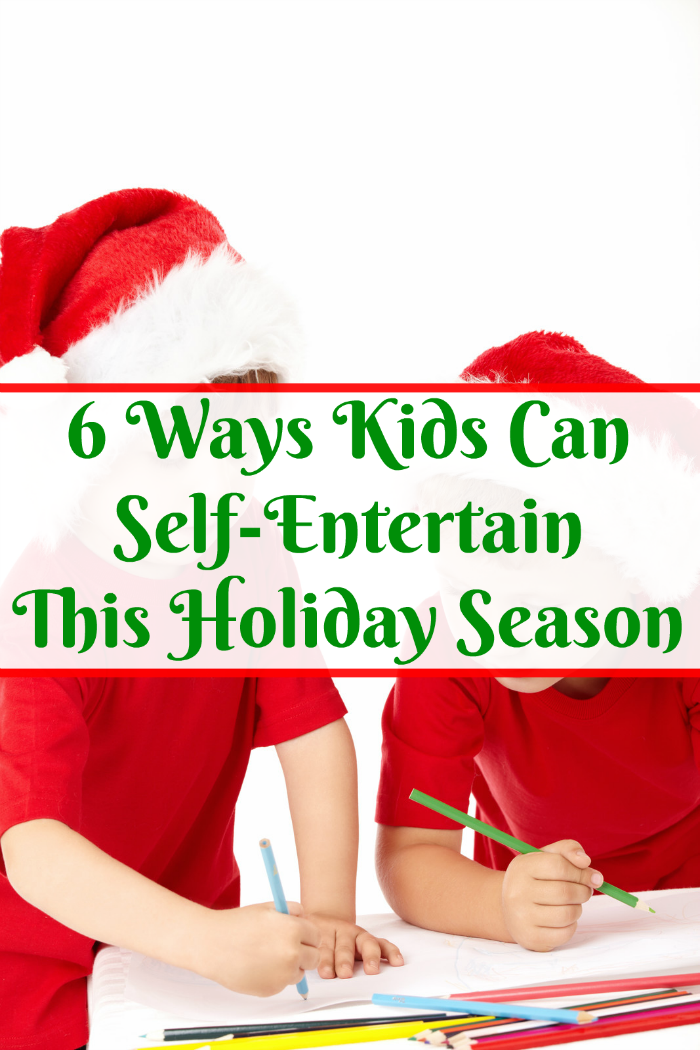 6 Ways Kids Can Self-Entertain this Holiday Season!