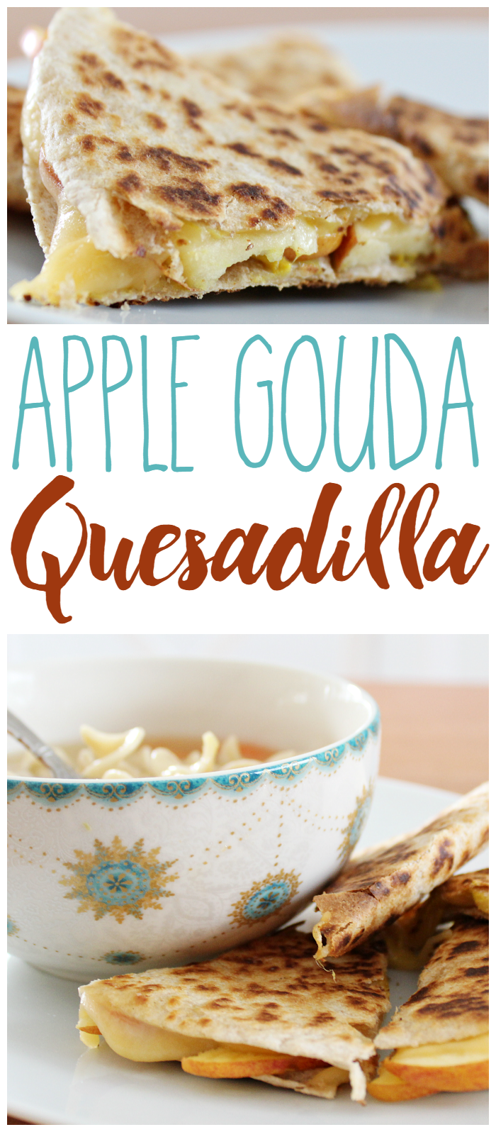This Apple Gouda Quesadilla pairs perfectly with a hot bowl of soup for a quick, easy, and delicious meal!